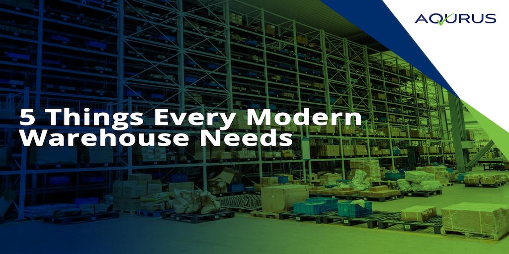 5 Things Every Modern Warehouse Needs